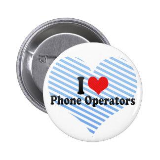 Amo a operadores del teléfono pins