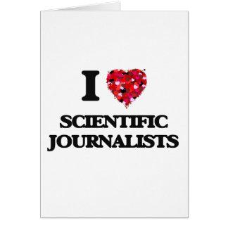 Amo a periodistas científicos tarjeta de felicitación