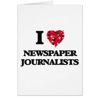 Amo a periodistas del periódico tarjeta de felicitación