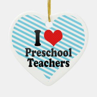 Amo a profesores preescolares ornato