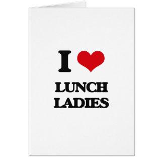 Amo a señoras del almuerzo tarjeta de felicitación