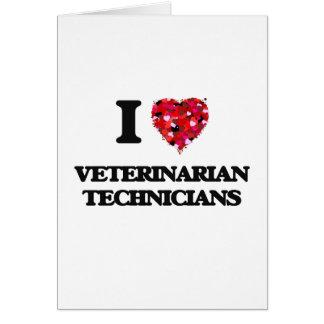 Amo a técnicos veterinarios tarjeta de felicitación