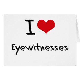 Amo a testigos presenciales tarjeta de felicitación