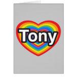 Amo a Tony. Te amo Tony. Corazón Felicitaciones