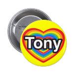 Amo a Tony. Te amo Tony. Corazón Pins