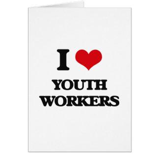 Amo a trabajadores de la juventud tarjeta de felicitación