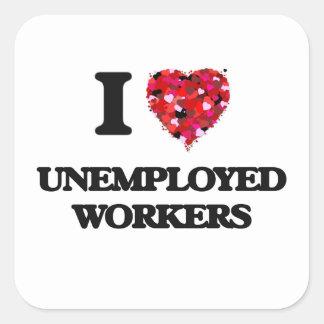Amo a trabajadores parados pegatina cuadrada