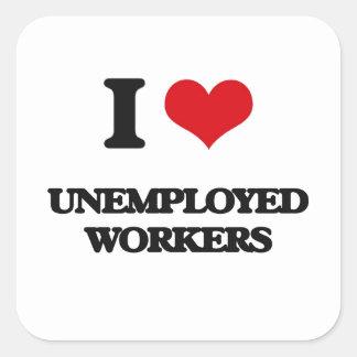 Amo a trabajadores parados calcomanías cuadradases