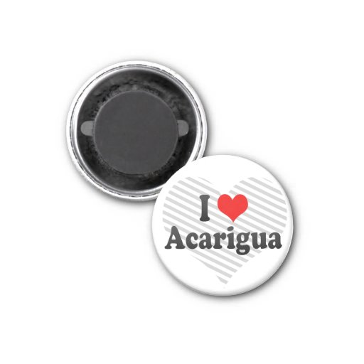 Amo Acarigua, Venezuela Imán De Frigorífico