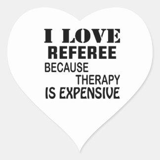 Amo al árbitro porque la terapia es costosa pegatina en forma de corazón