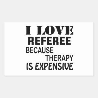 Amo al árbitro porque la terapia es costosa pegatina rectangular