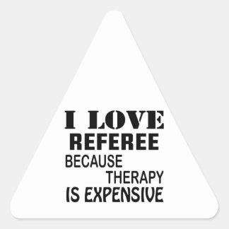 Amo al árbitro porque la terapia es costosa pegatina triangular