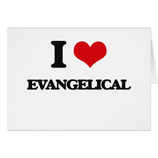Amo al EVANGELICAL Tarjeta De Felicitación