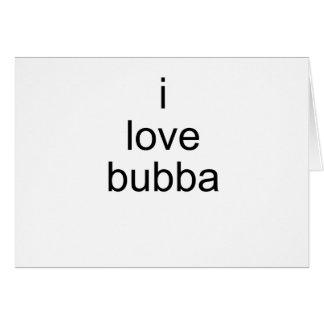 amo bubba tarjeta de felicitación