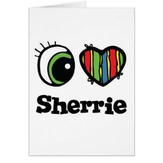Amo (corazón) Sherrie Tarjeta De Felicitación