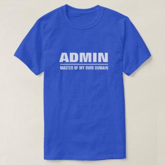 Amo del Admin de mi propio ámbito Camiseta