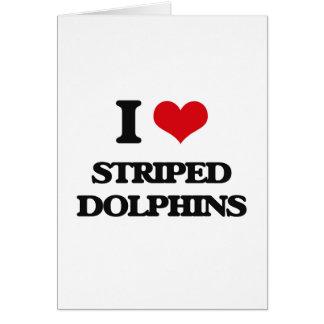 Amo delfínes rayados tarjeta