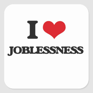Amo desempleo pegatina cuadradas personalizada