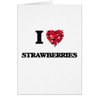 Amo diseño de la comida de las fresas tarjeta de felicitación