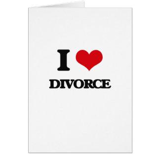 Amo divorcio tarjeta de felicitación
