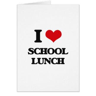 Amo el almuerzo escolar tarjeta de felicitación