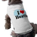 Amo el brezo camiseta de mascota
