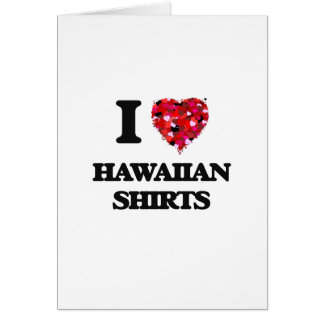 Amo el camisetas hawaiano tarjeta de felicitación