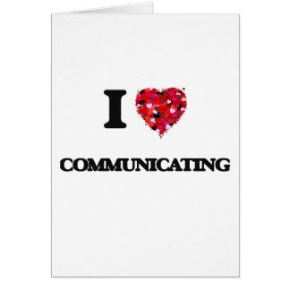 Amo el comunicar tarjeta de felicitación