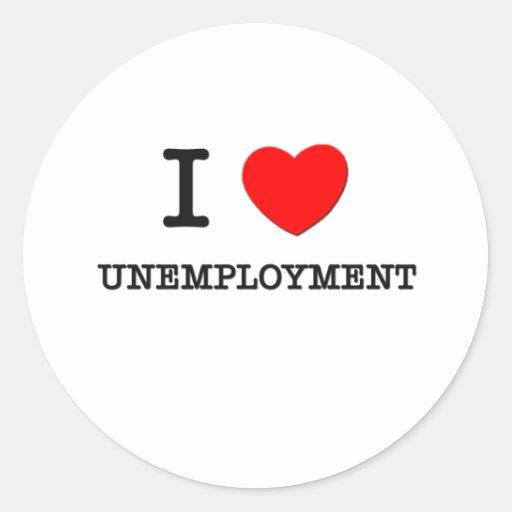 Amo el desempleo etiquetas redondas