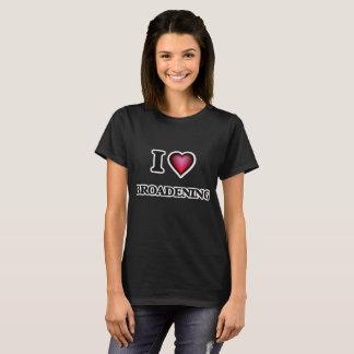 Amo el ensanchar camiseta