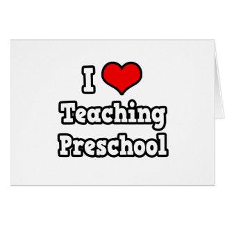 Amo el enseñar del preescolar tarjetón