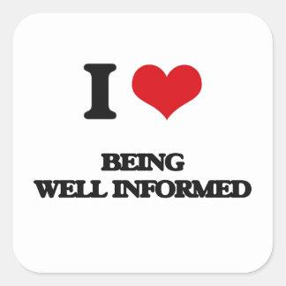 Amo el estar bien informado calcomanía cuadrada personalizada