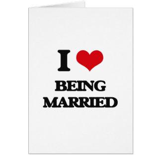 Amo el estar casado tarjeta