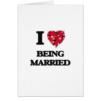 Amo el estar casado tarjeta de felicitación