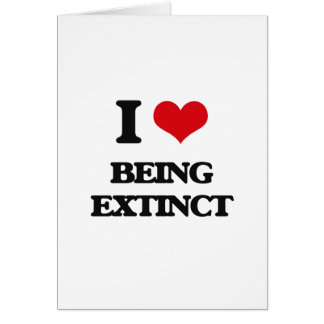 Amo el estar extinto tarjeta de felicitación