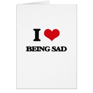 Amo el estar triste
