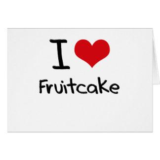 Amo el Fruitcake Felicitaciones
