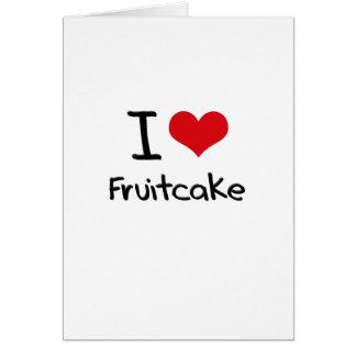 Amo el Fruitcake Felicitación
