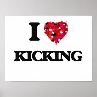 Amo el golpear con el pie póster