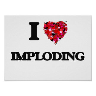 Amo el Imploding Póster