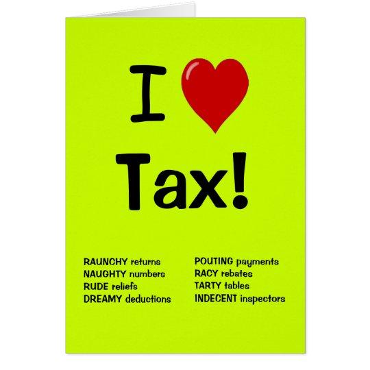 Amo el impuesto - tarjeta de cumpleaños del
