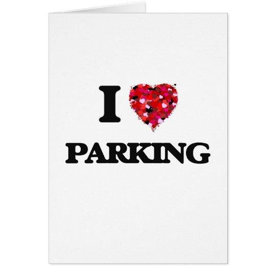 Amo el parquear tarjeta de felicitación