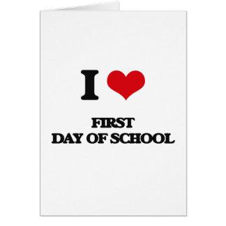 AMO el primer día de la escuela Tarjeta De Felicitación