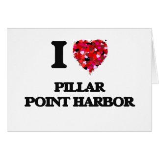 Amo el puerto California del punto del pilar Tarjeta De Felicitación