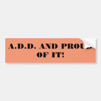 Amo el ser A.D.D y puedo hacer 20 cosas Pegatina Para Coche