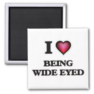 Amo el ser con los ojos abiertos imán