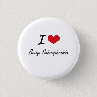 Amo el ser diseño artístico esquizofrénico chapa redonda de 2,5 cm