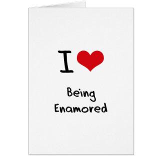 Amo el ser enamorado tarjetas