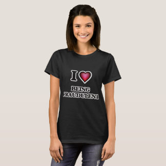 Amo el ser fraudulento camiseta