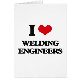 Amo el soldar con autógena de ingenieros tarjeta
